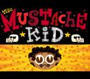 The Mustache Kid