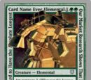 Our Market Research Shows That Players Like Really Long Card Names So We Made this Card to Have the Absolute Longest Card Name Ever Elemental