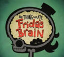 The Thing That Ate Frida's Brain