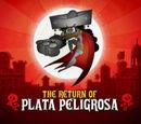 The Return of Plata Peligrosa