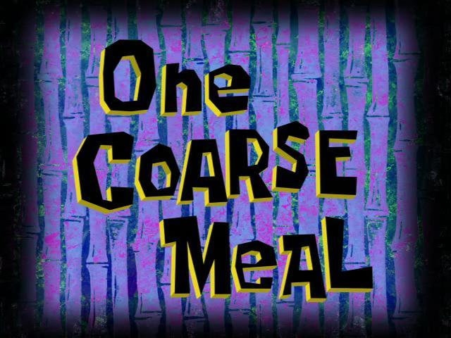 bob, sponge One_Coarse_Meal