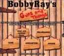 Bobby Ray's Guns and Things