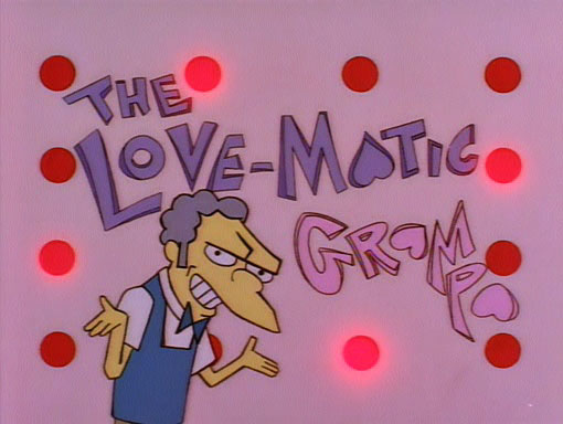 IMAGE(http://img4.wikia.nocookie.net/__cb20100907210740/simpsons/images/7/74/The_Love-Matic_Grampa.jpg)