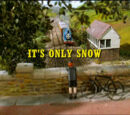 It's Only Snow