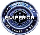 Who Wants To Be the Next Emperor?