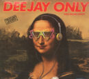 Deejay Only