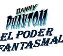 Danny Phantom El poder Fantasmal