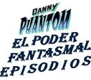 Episodios de Danny Phantom El poder Fantasmal