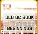 Old GC Book - Beginnings