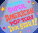 The Next Super American Pop Teen Idol Star