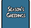 Season's Greedings