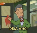 Deja Who?