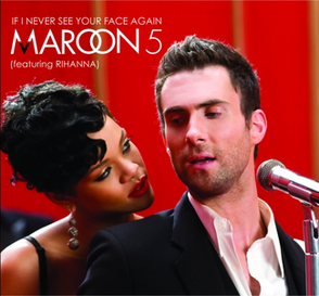 Maroon 5 feat rihanna-if i never see your face again.png