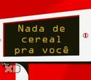 Nada de Cereal Pra Você/Galeria
