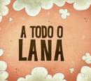 A Todo o Lana