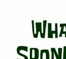 What if SpongeBob Was Gone? (Patrick) (transcript)