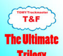 TOMY/Trackmaster T&F: The Ultimate Trilogy