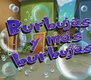 Burbujas y más burbujas