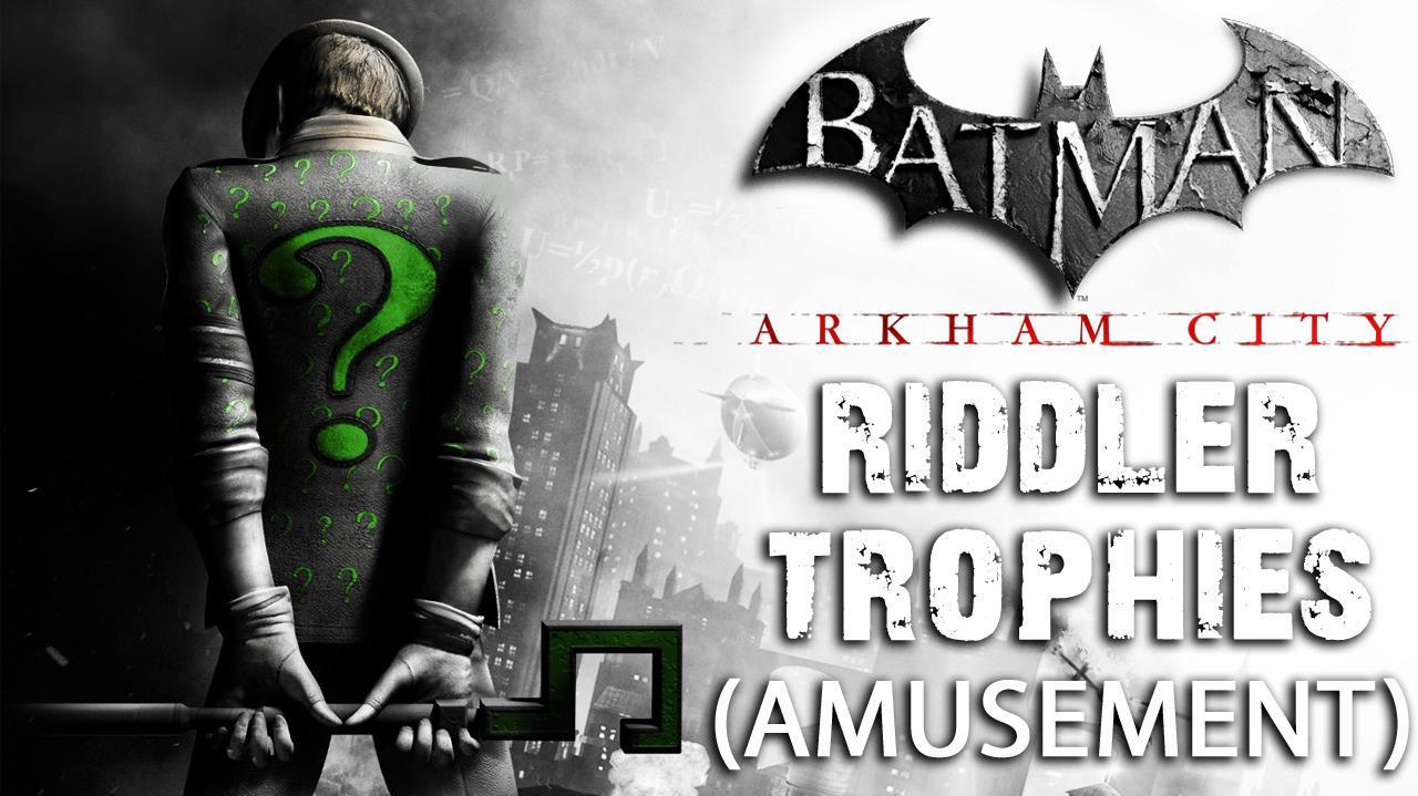 Batman Arkham City - Amusement Mile Riddler Trophies