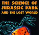 The Science Of Jurassic Park And The Lost World Or, How To Build A Dinosaur