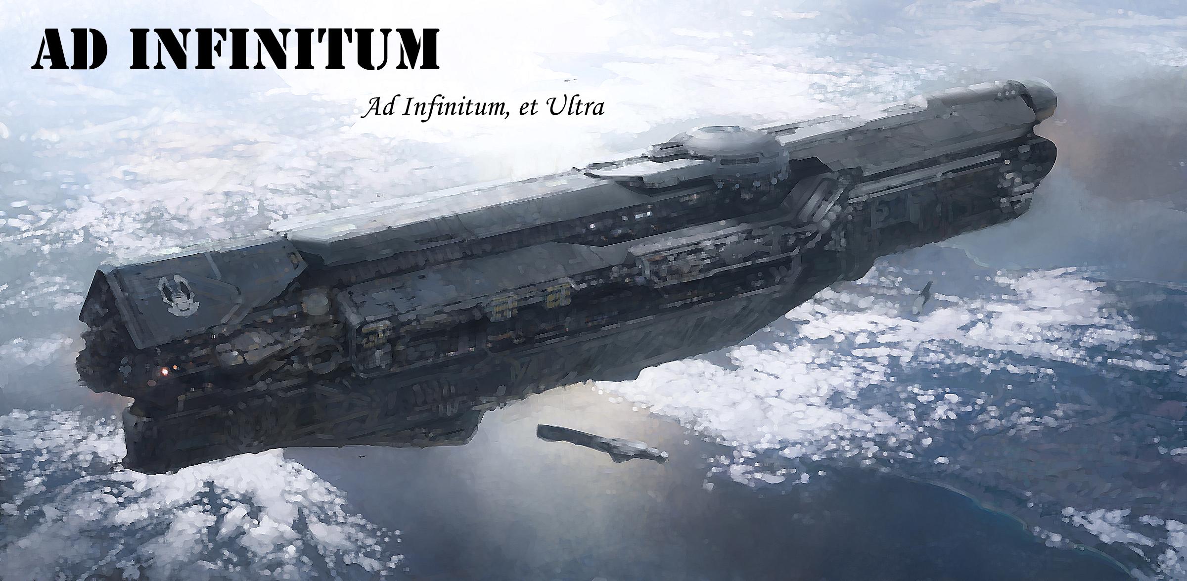 Halo: Ad Infinitum - Halo Fanon - The Halo Fan Fiction Wiki