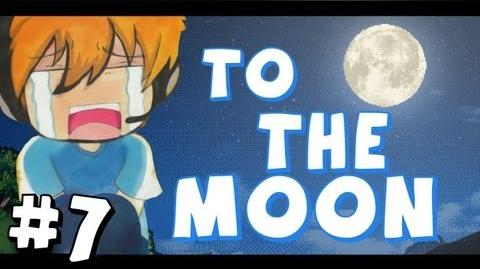 To The Moon - Part 7