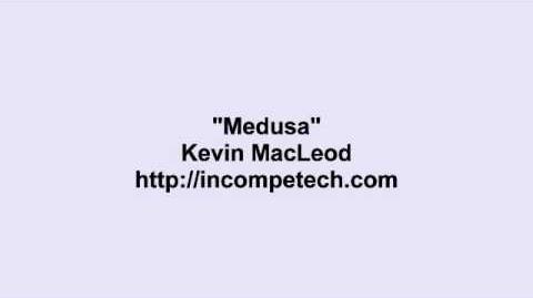 Kevin MacLeod ~ Medusa