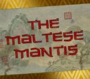 El Mantis Maltés