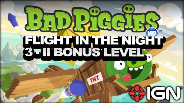 Bad Piggies Flight in the Night Bonus Level 3-ii 3-Star Walkthrough