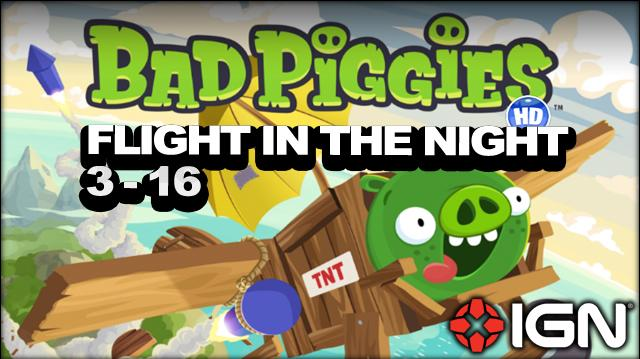 Bad Piggies Flight in the Night Level 3-16 3-Star Walkthrough