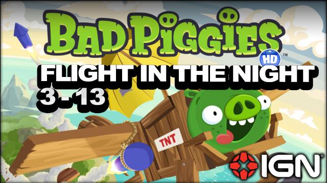 Bad Piggies Flight in the Night Level 3-13 3-Star Walkthrough