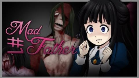 Mad Father - Part 1