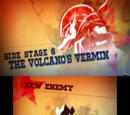 "Side Stage 6: ""The Volcano's Vermin"""