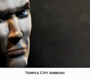 Temple City Ambush