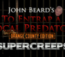 John Beard's To Entrap a Local Predator: Orange County Edition: Super Creeps