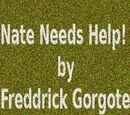 Nate Needs Help!