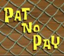 Pat No Pay (transcript)