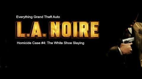 LA. Noire Homicide Case 4- The White Shoe Slaying