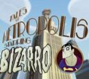 Tales of Metropolis (Shorts) Episode: Bizarro