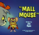 Mall Mouse