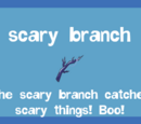 Scary Branch