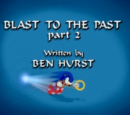 Blast to the Past, Part 2