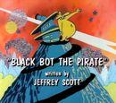 Black Bot the Pirate (episode)