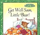Get Well Soon, Little Bear!