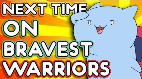 "Next Time on Bravest Warriors - ""Catbug's Away Team"" Bravest Warriors Season 2 Ep. 7"