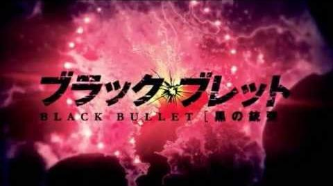 Black Bullet Opening - ブラック・ブレット (fripSide)