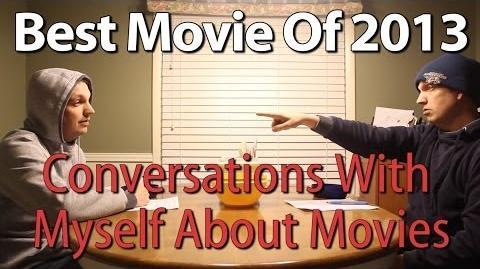 CinemaSins' Best Movie Of 2013 - Conversations With Myself About Movies