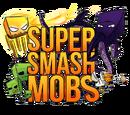 Super Smash Mobs