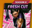 Fresh Cut (Season II)