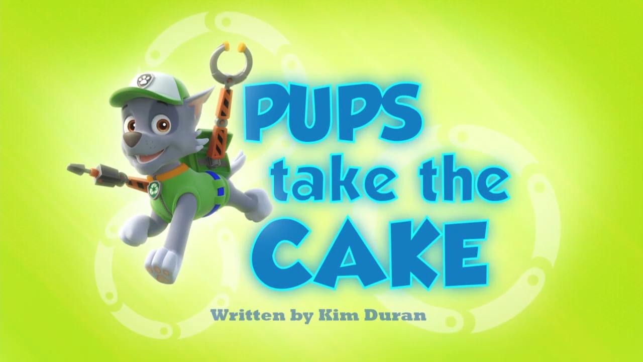 pups take the cake   paw patrol wiki